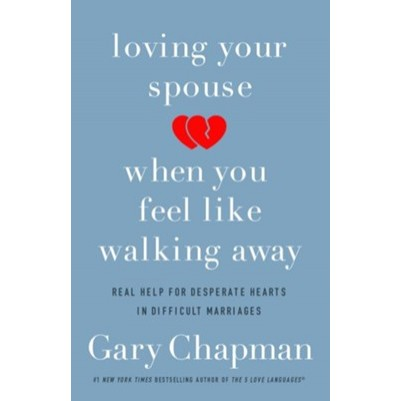 Loving Your Spouse When You Feel Like Walking Away Real Hel