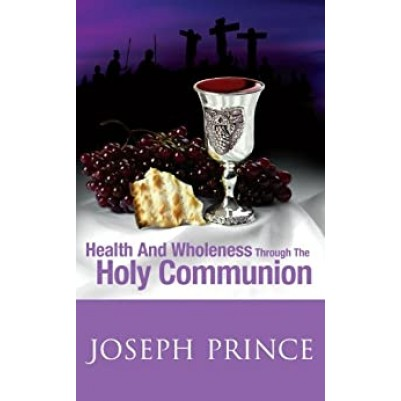 Health And Wholeness Thru Holy Communion