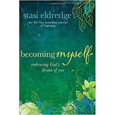 Becoming Myself Embracing Gods Dream Of You