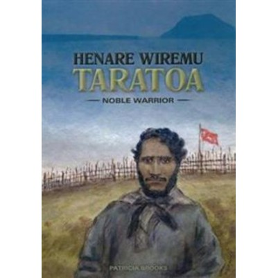 Henare Wiremu Taratoa - Noble Warrior