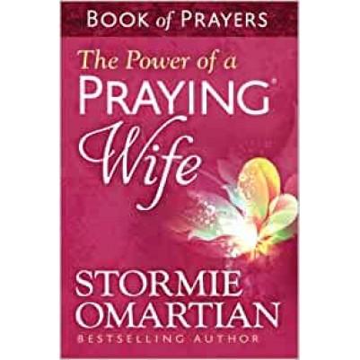 Power Of A Praying Wife Bk Of Prayers