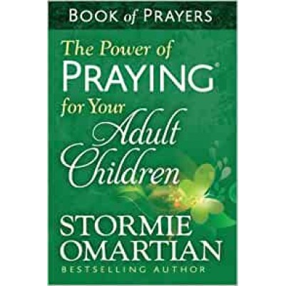 Power Of Praying For Your Adult Children Bk Of Prayers
