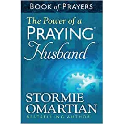 Power Of A Praying Husband Bk Of Prayers