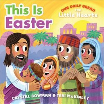 This Is Easter Our Daily Bread For Little Hearts