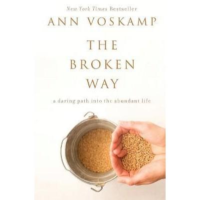 Broken Way A Daring Path Into The Abundant