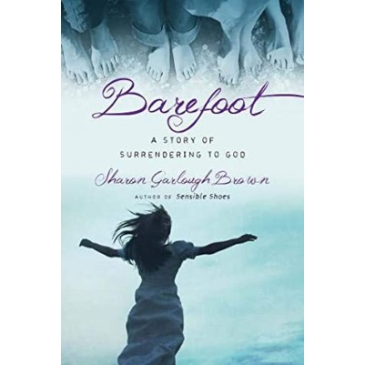 Barefoot #3 Sensible Shoes Story Of Surrendering To God