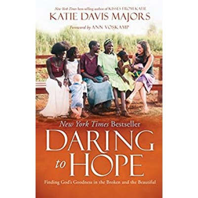 Daring To Hope Finding Gods Goodness In The Broken And The