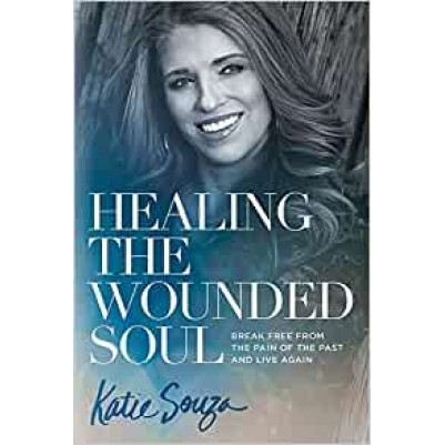 Healing The Wounded Soul Break Free From The Pain Of The