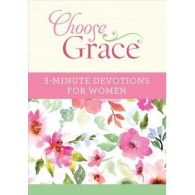 Choose Grace 3 Minute Devotions For Women