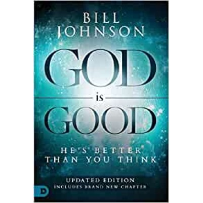 God Is Good He'S Better Than You Think Revised