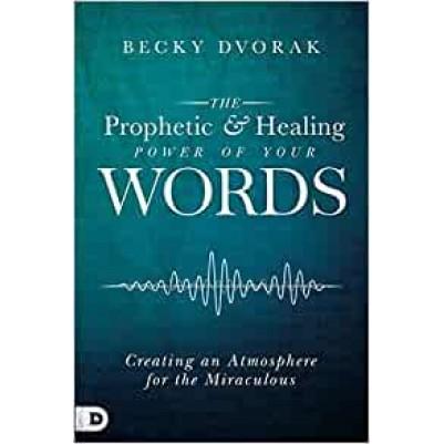 Prophetic & Healing Power Of Your Words