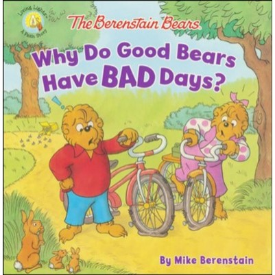 Berenstain Bears Why Do Good Bears Have Bad Days