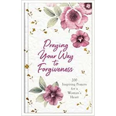 Praying Your Way To Forgiveness