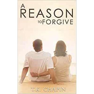 Reason To Forgive #3 Reason To Love An Inspirational Romanc