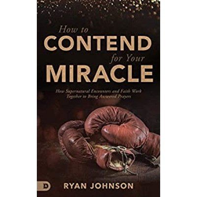 How To Contend For You Miracle