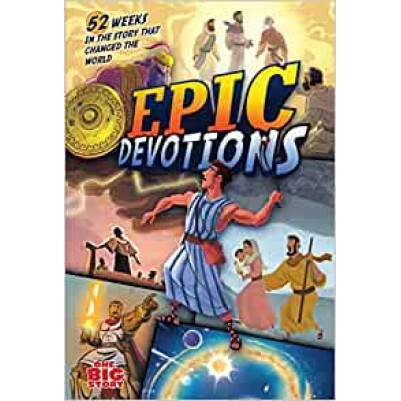 Epic Devotions 52 weeks in the story that changed the world
