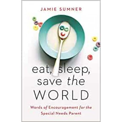 Eat, Sleep, Save the World Words of Encouragement