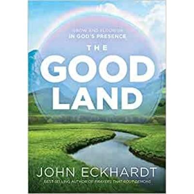 Good Land Grow and Flourish in God's Presence