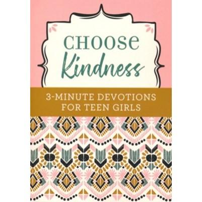 Choose Kindness 3 Minute Devotions for Teen Girls