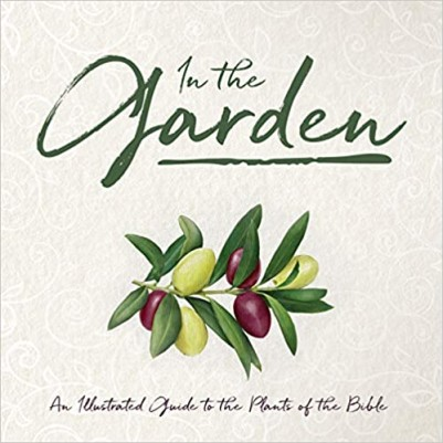 In the Garden: An Illustrated Guide to the Plants of the Bib