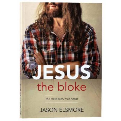 Jesus the Bloke The Mate Every Man Needs