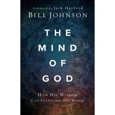 Mind of God How His Wisdom Can Transform Our World
