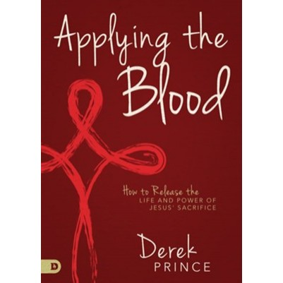 Applying the Blood How to Release the Life & Power