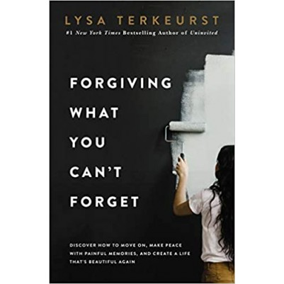 Forgiving What You Cant Forget