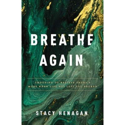 Breathe Again: Choosing to Believe There's More When Life...