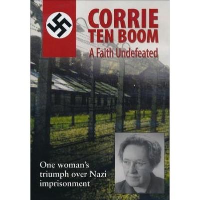 Corrie Ten Boom A Faith Undefeated