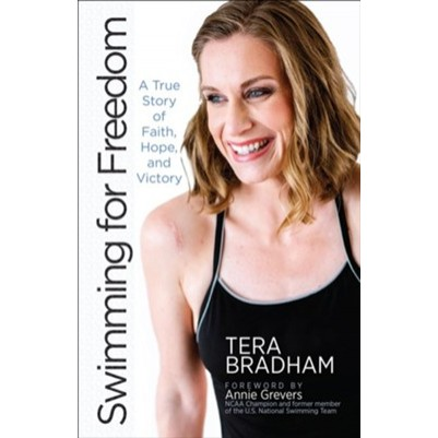 Swimming For Freedom A True Story of Faith, Hope and Victory