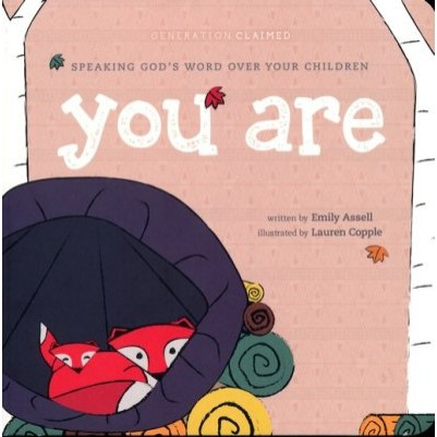 You Are: Speaking God's Word Over Your Children