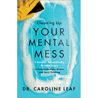 Cleaning Up Your Mental Mess 5 Simply Scientifically Proven