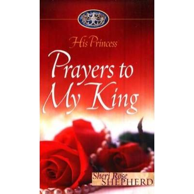 Prayers to My King His Princess