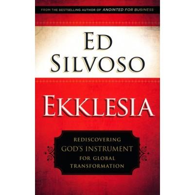 Ekklesia: Rediscovering God's Instrument for Global Transfor