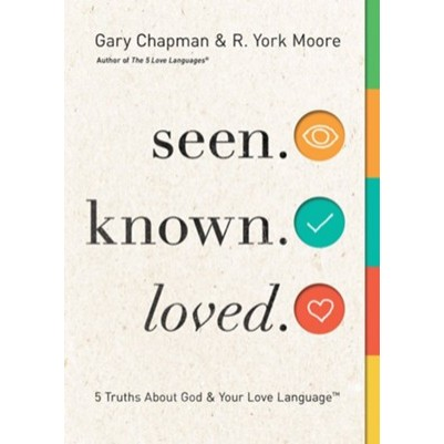 Seen Known Loved 5 Truths about God and Your Love Language