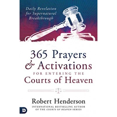 365 Prayers And Activations For Entering The Courts