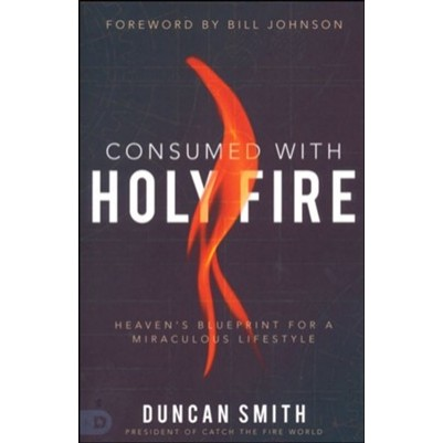 Consumed With Holy Fire