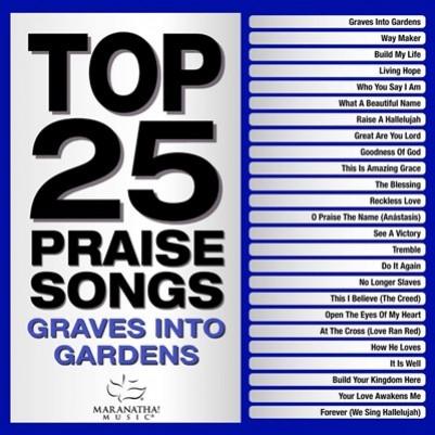 Top 25 Praise Songs Graves into Garden