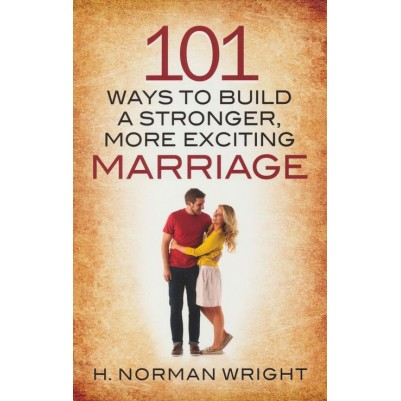 101 ways to Build a Stronger More Exciting Marriage