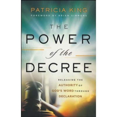 Power of the Decree: Releasing the Authority of God's Word