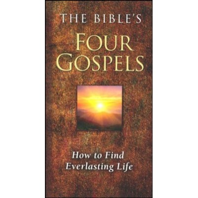 Bibles Four Gospels: How to Find Everlasting Life