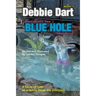 Debbie Dart Discovers the Blue Hole Mystery  #1
