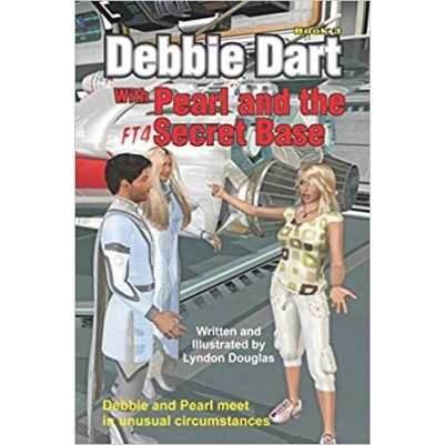 Debbie Dart With Pearl and the Secret Base #3