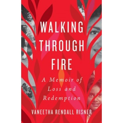 Walking Through Fire A Memoir Of Loss and Redemption