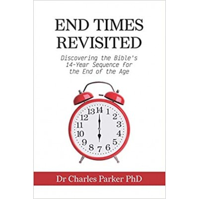 End Times Revisited: Discovering the Bible's 14-YearSequence