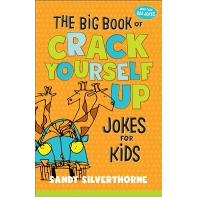Big Book of Crack Yourself Up Jokes for Kids