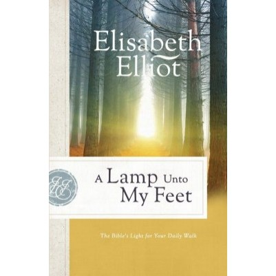 Lamp Unto My Feet The Bible's Light for Your Daily Walk