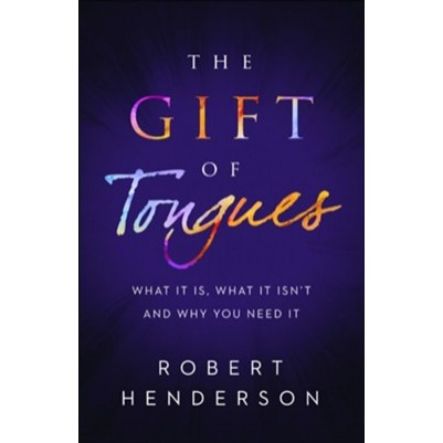 Gift of Tongues: What It Is, What It Isn't and Why You Need