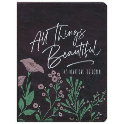 All Things Beautiful 365 Devotions for Women with Zip